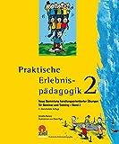 Praktische Erlebnispädagogik 2: Neue Sammlung handlungsorientierter Übungen für Seminar und Training - Band 2 - Annette Reiners