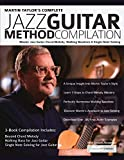 Martin Taylor's Complete Jazz Guitar Method Compilation: Master Jazz Guitar Chord-Melody, Walking Basslines & Single-Note Soloing