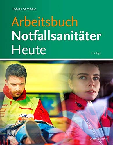 Arbeitsbuch Notfallsanitäter Heute (Notfallsanitäter Heute Paket)