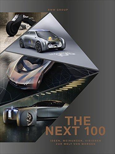 THE NEXT 100: Ideen, Visionen, Meinungen zur Welt von morgen