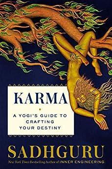 Karma: A Yogi's Guide to Crafting Your Destiny (English Edition) par [Sadhguru]