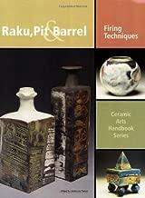 Raku, Pit & Barrel: Firing Techniques (Ceramic Arts Handbook)