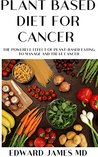 plant based diet for treating cancer