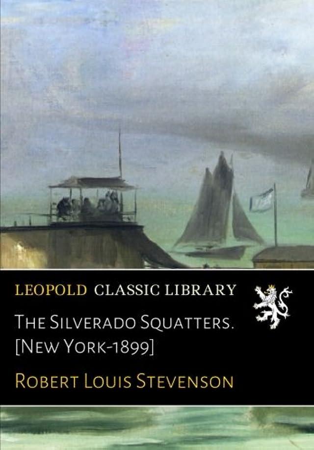 月曜日正しくピースThe Silverado Squatters. [New York-1899]