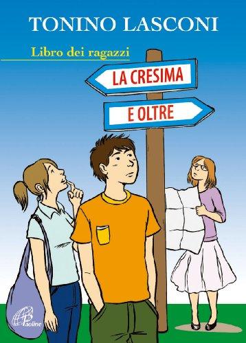 La cresima e oltre. Libro dei ragazzi