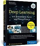 Deep Learning mit TensorFlow, Keras und TensorFlow.js: Einstieg, Konzepte und KI-Projekte mit Python, JavaScript und HTML5. Aktuell zu TensorFlow 2.0