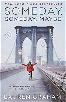 Someday Someday Maybe  A Novel