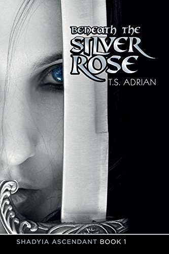 Book: Beneath the Silver Rose (Shadyia Ascendant Book 1) by T.S. Adrian
