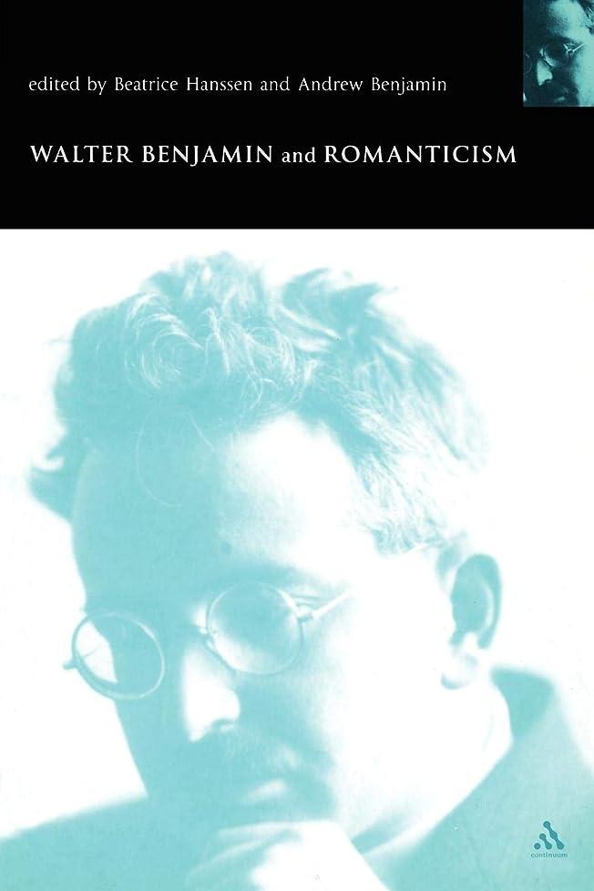 ストローク熟読する湿度Walter Benjamin and Romanticism (Walter Benjamin Studies Series)