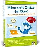 Microsoft Office im Büro: Die besten Tipps &...