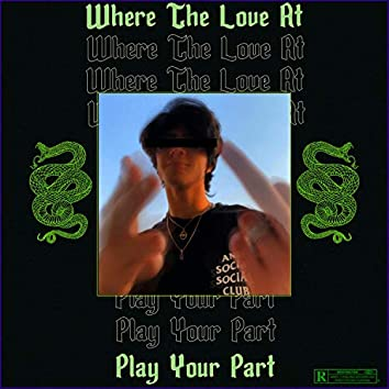 Where the Love at / Play Your Part