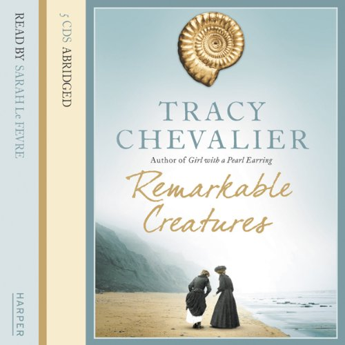 Remarkable Creatures                   By:                                                                                                                                 Tracy Chevalier                               Narrated by:                                                                                                                                 Sarah Le Fevre                      Length: 6 hrs and 4 mins     16 ratings     Overall 4.1