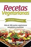 Recetas Vegetarianas Fáciles y Económicas: Más de 120 recetas vegetarianas saludables y exquisitas (Recetas sabor inglés, Band 5)