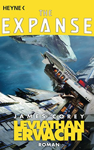 Leviathan erwacht: Roman (The Expanse-Serie 1)