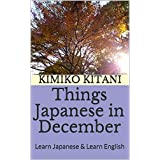 Things Japanese in December: Learn Japanese & Learn English (English Edition)