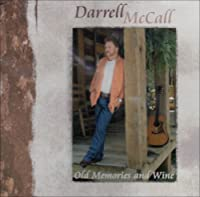 Old Memories & Wine by Darrell Mccall (2004-10-15)