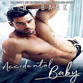 Accidental Baby      Anderson Brothers, Book 3              By:                                                                                                                                 R.R. Banks                               Narrated by:                                                                                                                                 Bryson Carr,                                                                                        Sara Ormenyi                      Length: 11 hrs and 16 mins     13 ratings     Overall 3.1