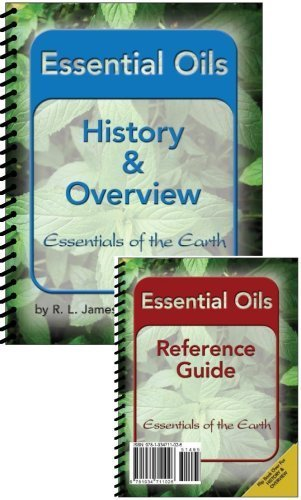 Essential Oils Overview and Reference Guide: R.L. James: 9781934711026
