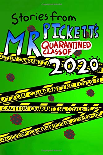 Stories from Mr. Pickett's Quarantined Class of 2020