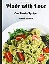 Made with Love Our Family Recipes Blank Cook Book Journal: Create Record & Write Homemade Vegetarian or Vegan / Gluten / Peanut (nut) and Allergy Free Meals in Empty Food Template Space