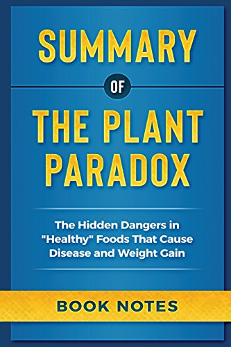 Download Summary of the Plant Paradox: The Hidden Dangers in