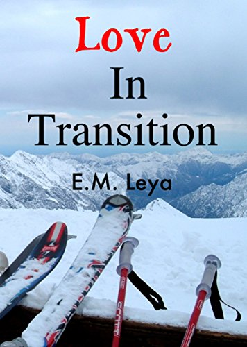 Love In Transition (Hearts Not Parts Collection Book 1) by [E.M. Leya, Karissa Ariel]
