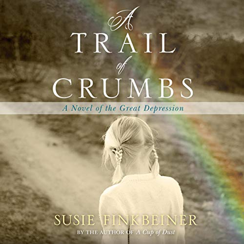 A Trail of Crumbs: A Novel of the Great Depression audiobook cover art