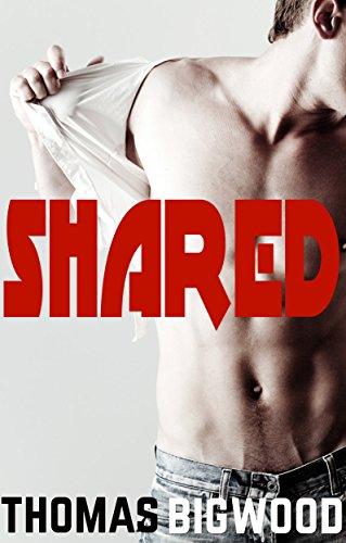 SHARED (Gay Taboo Menage MMM Romance)