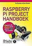 Raspberry Pi® project handboek: 20 makkelijke projecten om de leukste gadgets mee te maken: 20 makkelijke projecten om leuke gadgets mee te maken