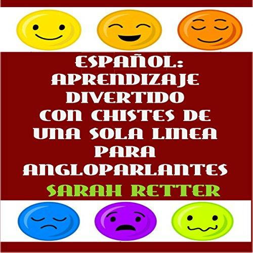 Español: Aprendizaje divertido con chistes de una sola frase para angloparlantes audiobook cover art