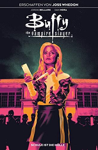Buffy the Vampire Slayer: Bd. 1: Schule ist die Hölle