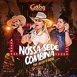 Nossa Sede Combina (Ao Vivo) [feat. Antony & Gabriel]