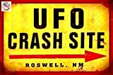 UFO CRASH SITE Sign 8'x12' Made In USA All Weather Metal. Man Cave Funny Alien Area 51 Roswell Bar Sign