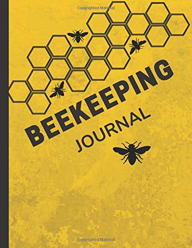 Beekeeping Journal: Beekeeping Log Book With Beehive Inspection Checklist Sheet & Notes to Track & Record Beehive Health and Activity