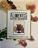 Enciclopedia De Los Alimentos Recetas Saludables, Vol. 3 (Biblioteca Educacion Salud)