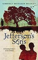 Jefferson's Sons: A Founding Father's Secret Children by Kimberly Brubaker Bradley(2013-01-10)