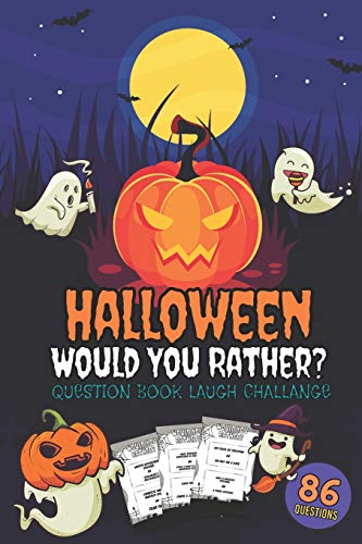 Halloween Would You Rather? - Question Book Laught Challange - 86 Questions: Big Family Fun Guessing Game For Party - Crazy Scary And Funny Activity For Adults, Seniors And Kids