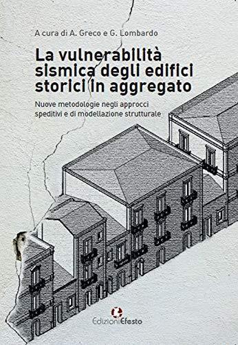 La vulnerabilità sismica degli edifici storici in aggregato. «Nuove metodologie negli approcci speditivi e di modellazione strutturale» (Circuli dimensio)