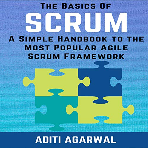 The Basics of Scrum: A Simple Handbook to the Most Popular Agile Scrum Framework  By  cover art