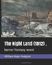 The Night Land  (1912) .: horror/fantasy novel