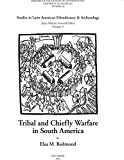 Tribal and Chiefly Warfare in South America (Memoirs Book 28) (English Edition)