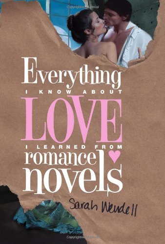 Image of Everything I Know about Love I Learned from Romance Novels