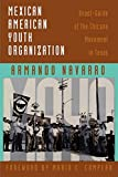 Mexican American Youth Organization: Avant-Garde of the Chicano Movement in Texas
