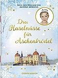 Drei Haselnüsse für Aschenbrödel: Nach dem Märchen von Bozena Nemcová (Schöne Grüße)