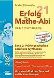Erfolg im Mathe-Abi 2021 Baden-Württemberg Berufliche Gymnasien Band 2: Prüfungsaufgaben