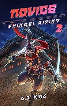 Novice: A Portal Fantasy Adventure (Shinobi Rising Book 2) (English Edition) par [DB King]