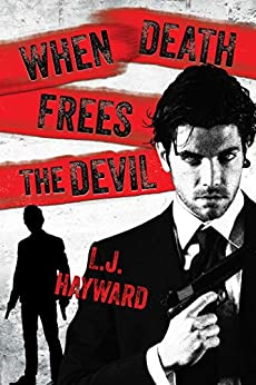 When Death Frees the Devil (Death and the Devil Book 3) by [L.J. Hayward]