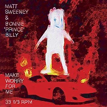 Make Worry for Me