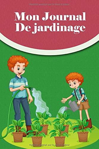 Mon Journal De Jardinage: Carner Pour Suivre L\'évolution Des Plantes Du Jardin ou Du Potager | Cadeau pour Jardinier en Herbe.