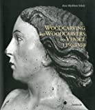 Woodcarving and Woodcarvers in Venice, 1350-1500